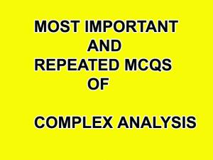 COMPLEX-ANALYSIS MCQS